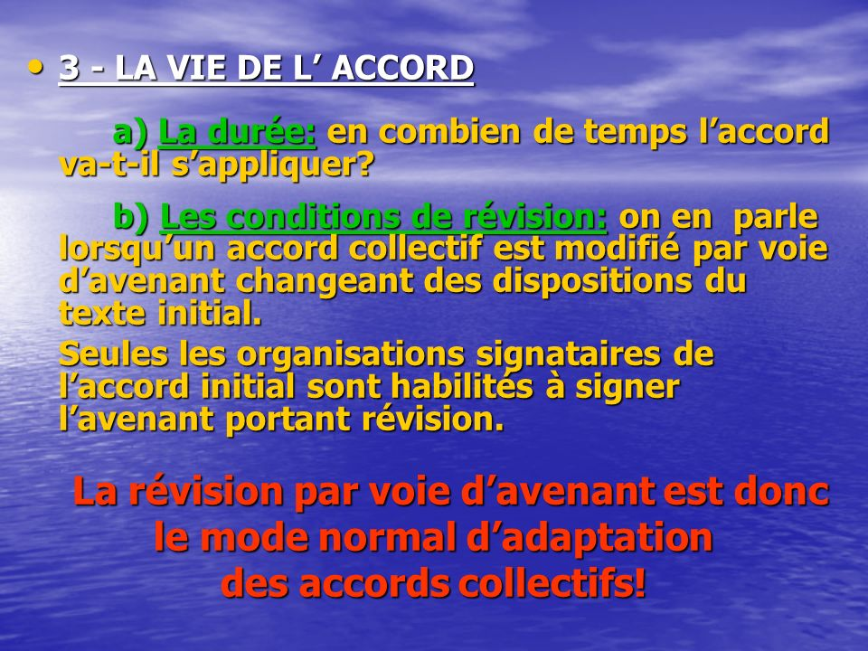 le mode normal d'adaptation des accords collectifs!
