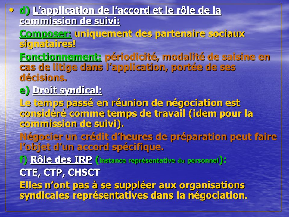 d) L'application de l'accord et le rôle de la commission de suivi:
