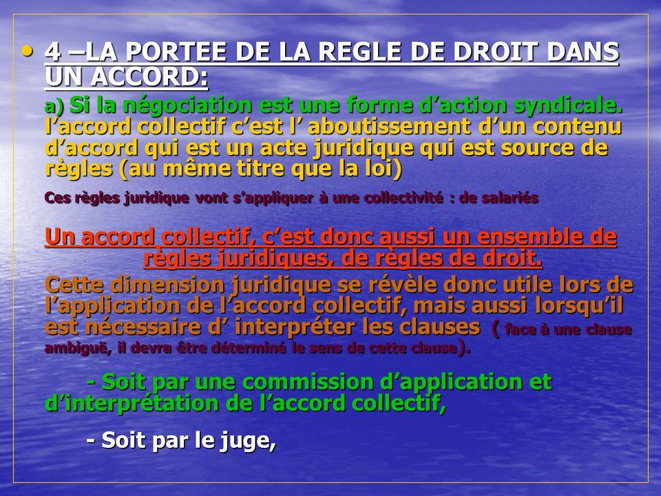4 –LA PORTEE DE LA REGLE DE DROIT DANS UN ACCORD: