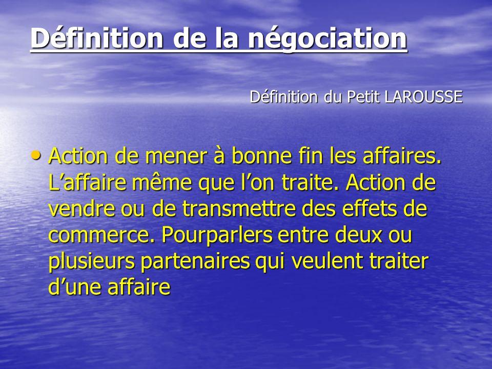 Définition de la négociation Définition du Petit LAROUSSE