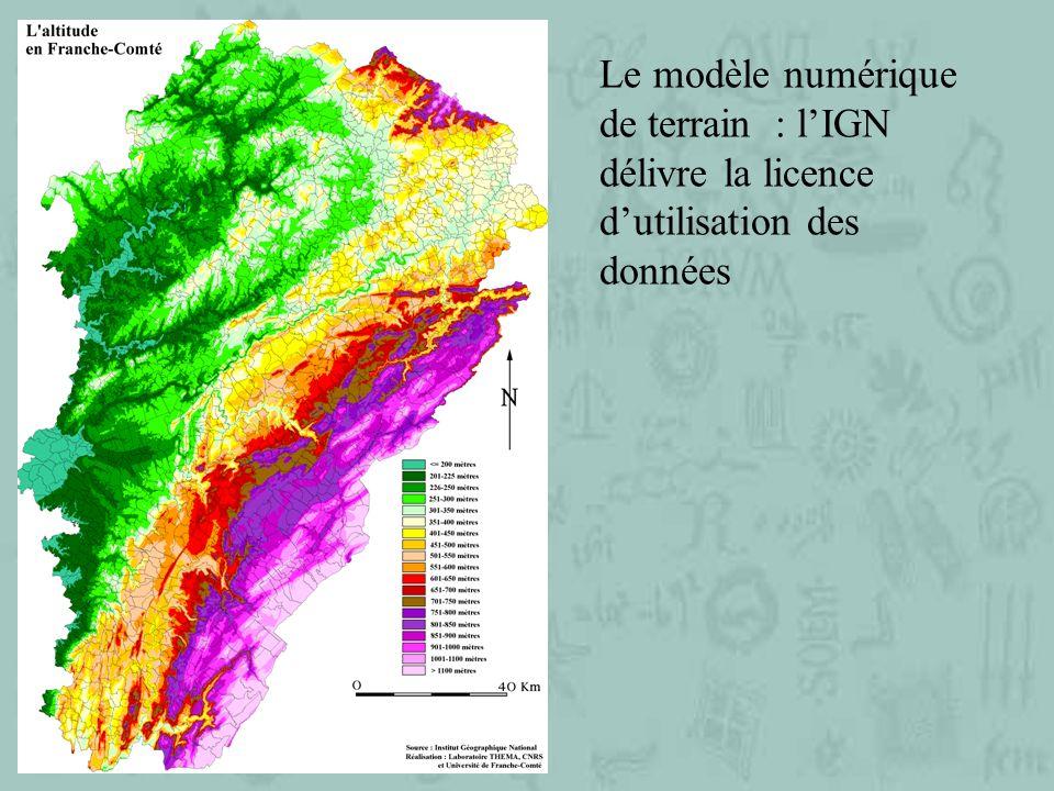 Le modèle numérique de terrain : l'IGN délivre la licence d'utilisation des données