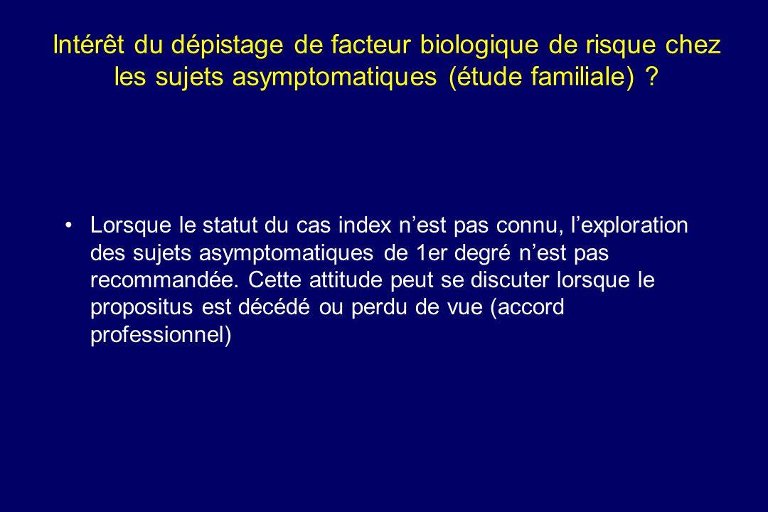 lntérêt du dépistage de facteur biologique de risque chez les sujets asymptomatiques (étude familiale)