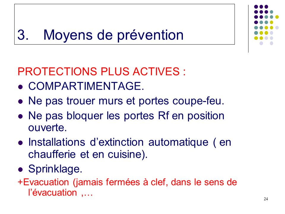 Moyens de prévention PROTECTIONS PLUS ACTIVES : COMPARTIMENTAGE.