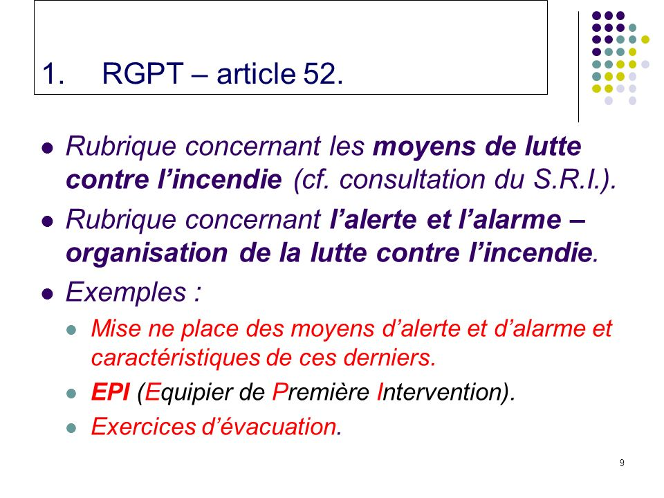 RGPT – article 52. Rubrique concernant les moyens de lutte contre l'incendie (cf. consultation du S.R.I.).