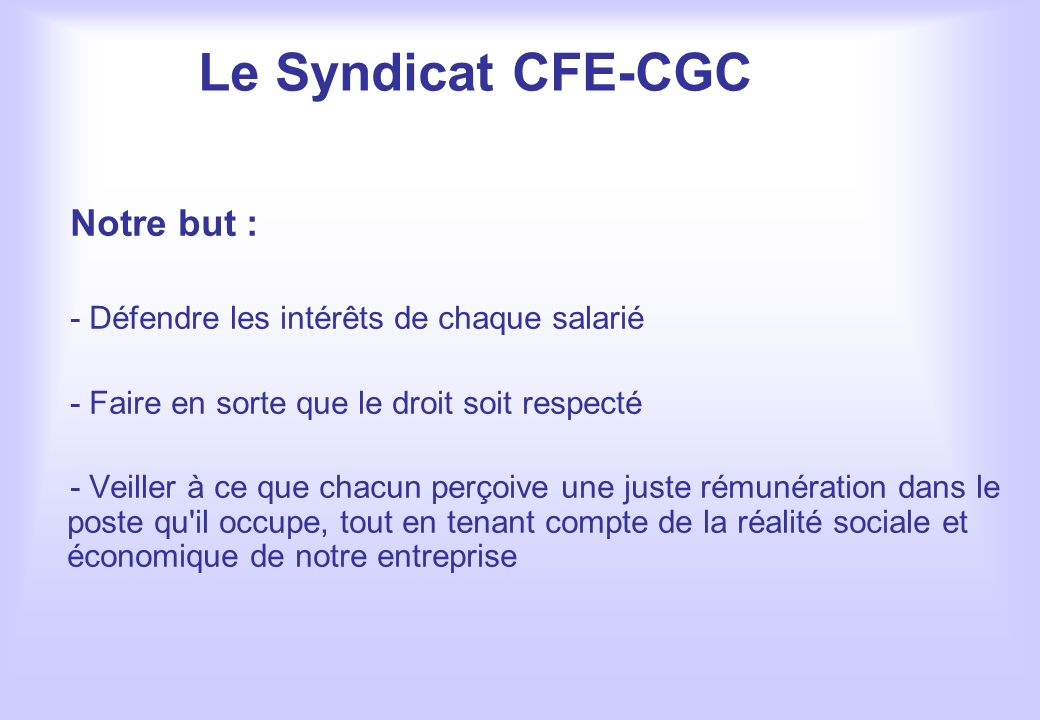 Le Syndicat CFE-CGC Notre but :