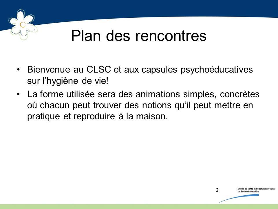 Plan des rencontres Bienvenue au CLSC et aux capsules psychoéducatives sur l'hygiène de vie!