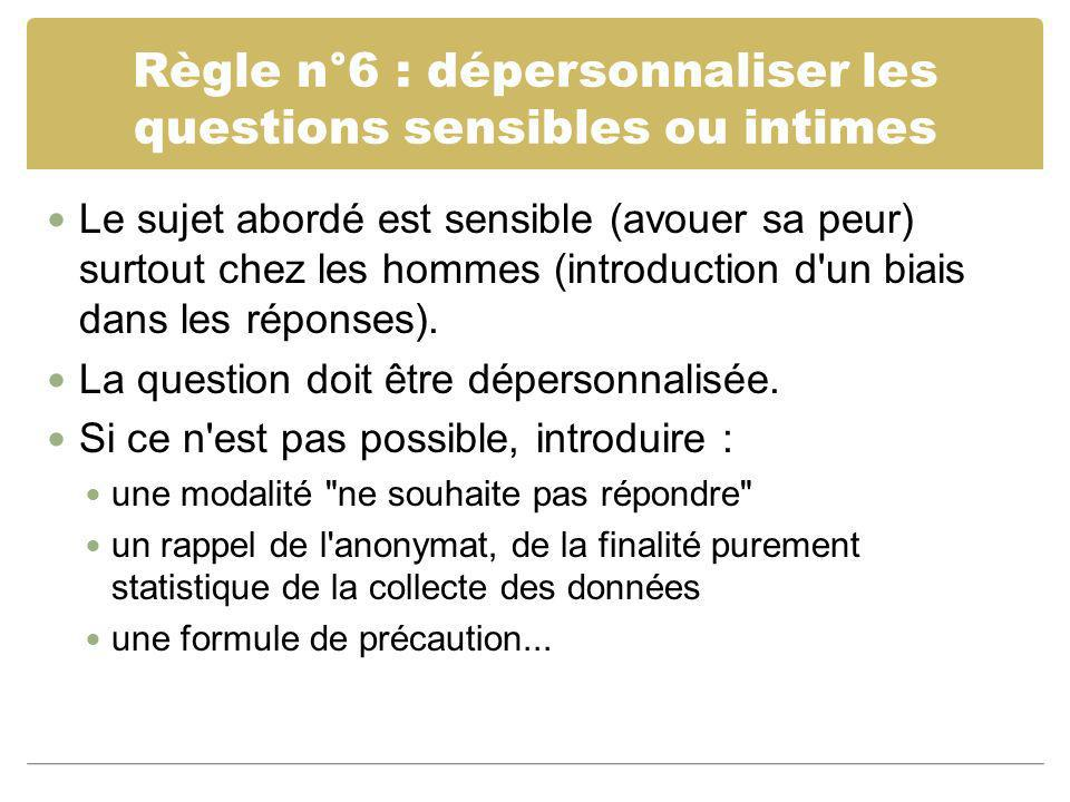 Règle n°6 : dépersonnaliser les questions sensibles ou intimes