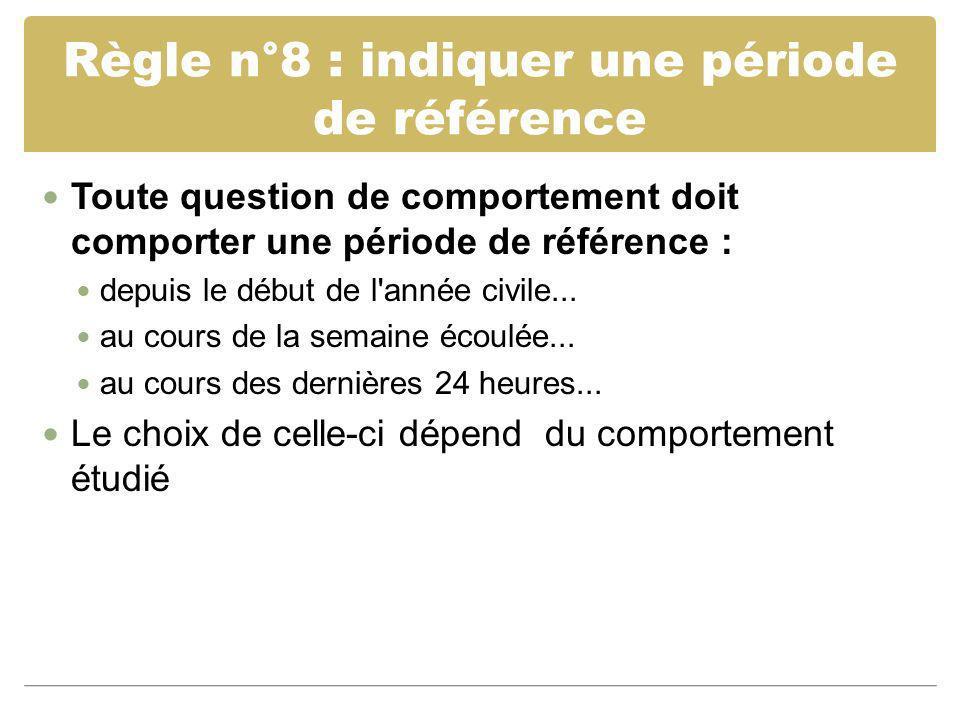 Règle n°8 : indiquer une période de référence