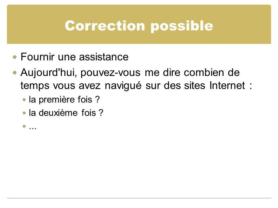 Correction possible Fournir une assistance