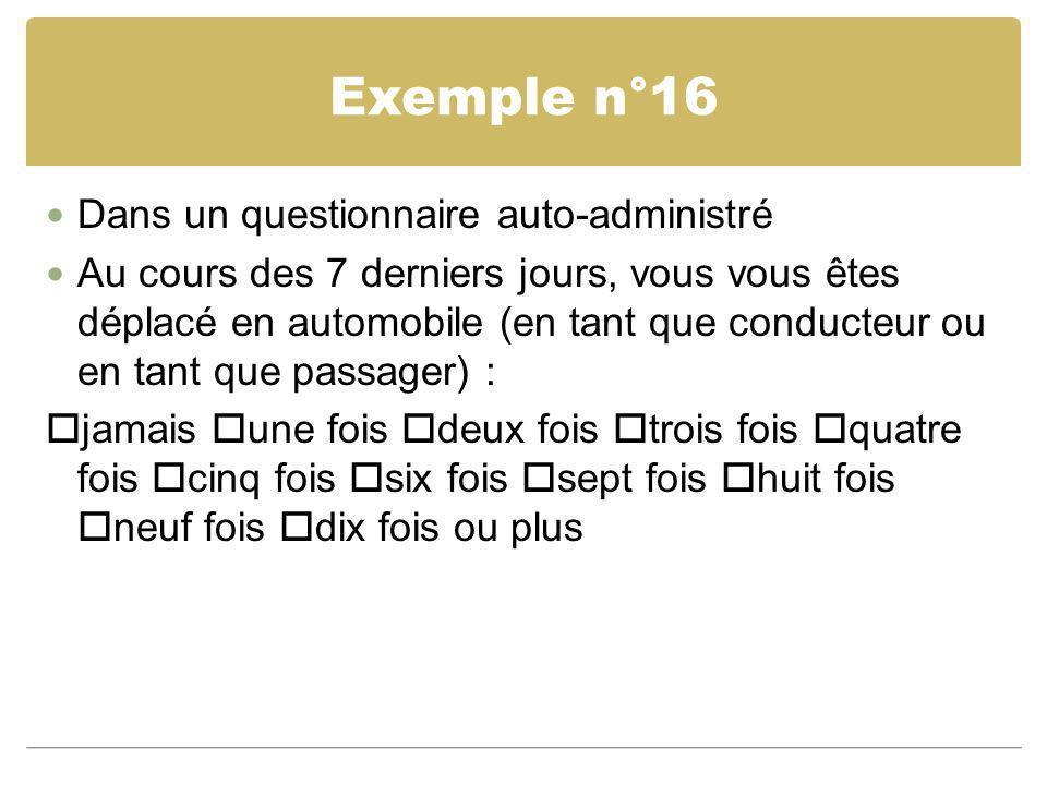 Exemple n°16 Dans un questionnaire auto-administré