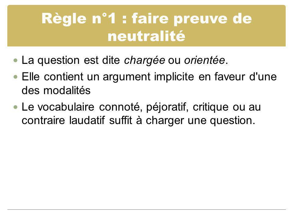 Règle n°1 : faire preuve de neutralité