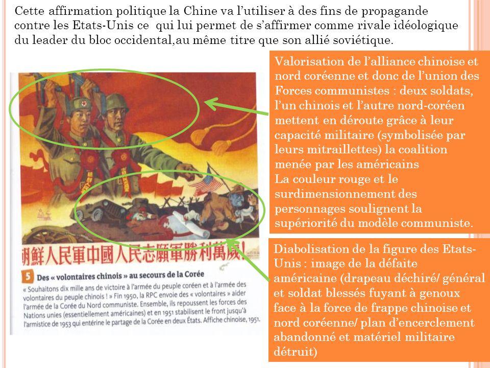 Cette affirmation politique la Chine va l'utiliser à des fins de propagande contre les Etats-Unis ce qui lui permet de s'affirmer comme rivale idéologique du leader du bloc occidental,au même titre que son allié soviétique.