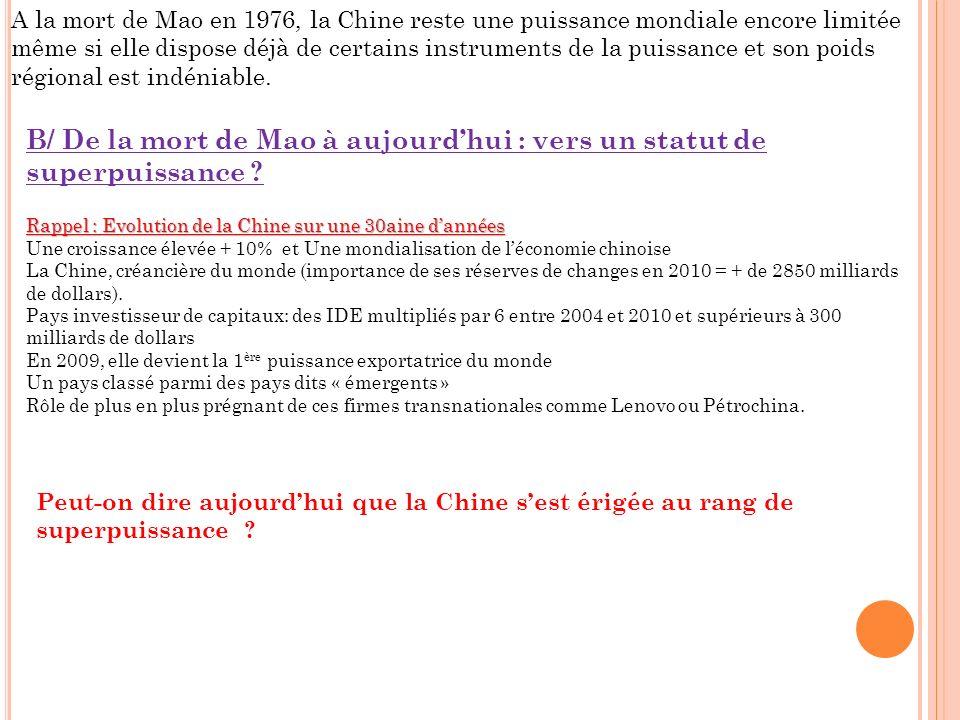 A la mort de Mao en 1976, la Chine reste une puissance mondiale encore limitée