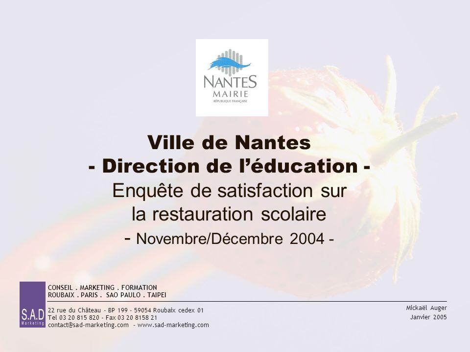 Ville de Nantes - Direction de l'éducation - Enquête de satisfaction sur la restauration scolaire - Novembre/Décembre 2004 -