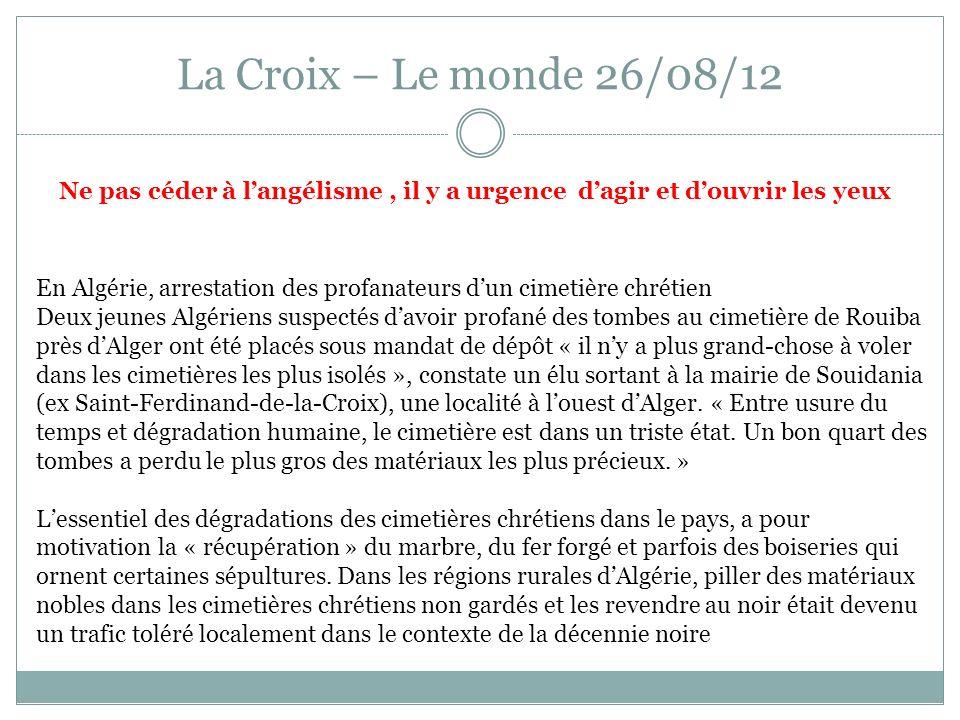 La Croix – Le monde 26/08/12 Ne pas céder à l'angélisme , il y a urgence d'agir et d'ouvrir les yeux.