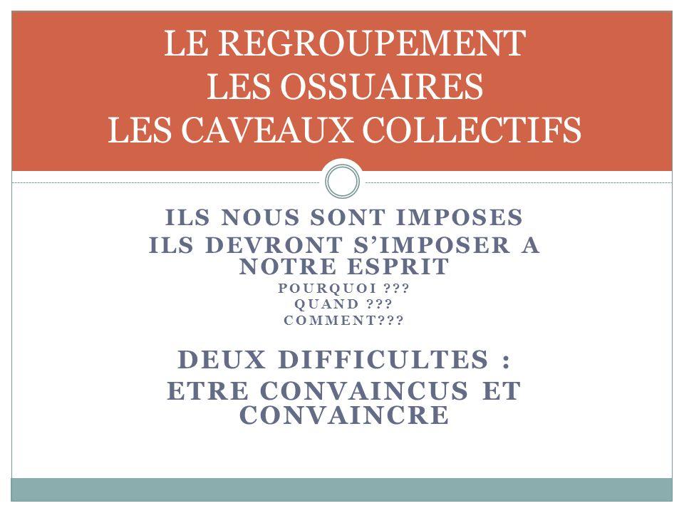 LE REGROUPEMENT LES OSSUAIRES LES CAVEAUX COLLECTIFS