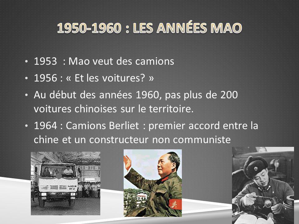 1950-1960 : LES ANNÉES MAO 1953 : Mao veut des camions