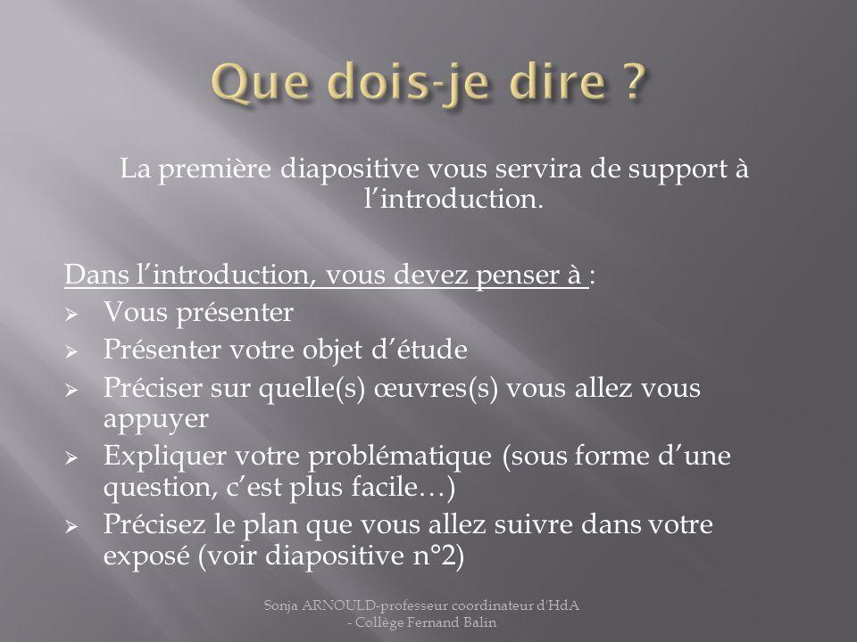 Que dois-je dire La première diapositive vous servira de support à l'introduction. Dans l'introduction, vous devez penser à :