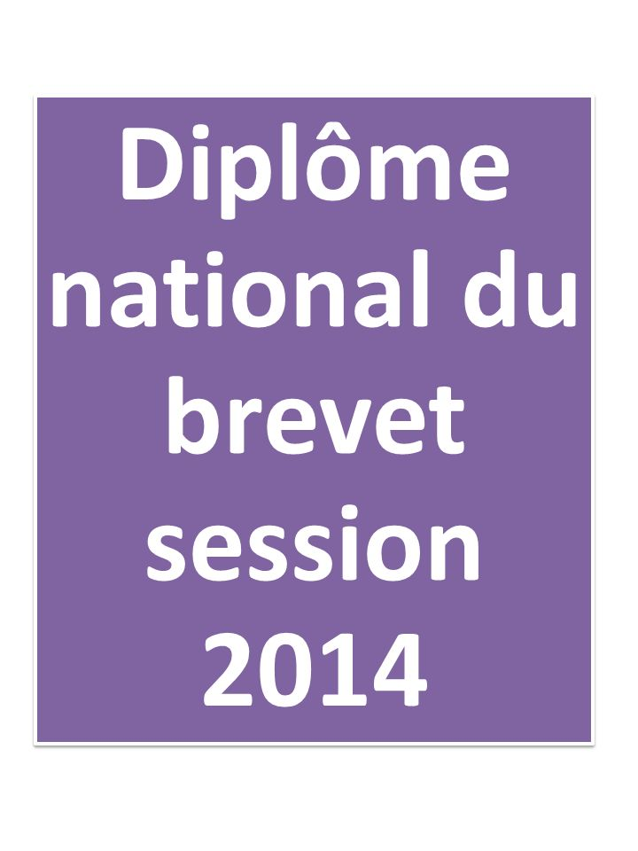 Diplôme national du brevet session 2014