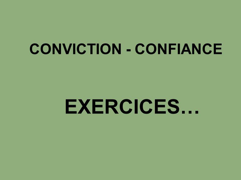 CONVICTION - CONFIANCE