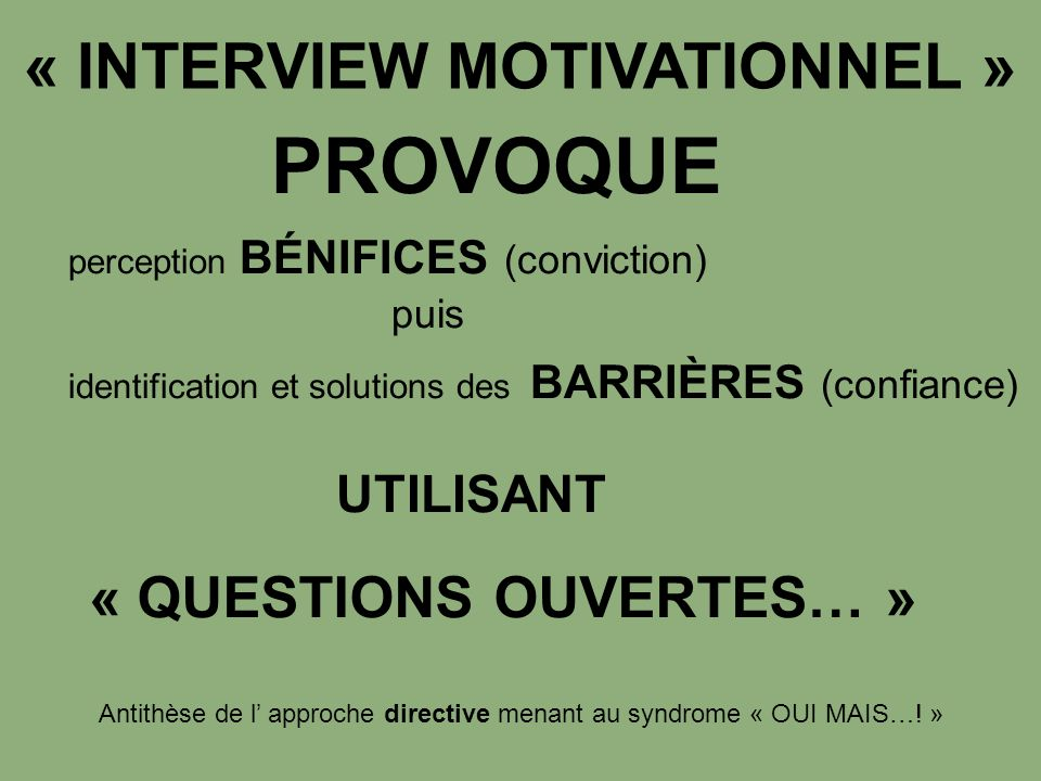 « INTERVIEW MOTIVATIONNEL » « QUESTIONS OUVERTES… »