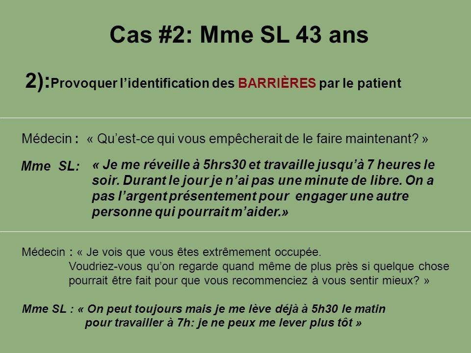 Cas #2: Mme SL 43 ans 2):Provoquer l'identification des BARRIÈRES par le patient.