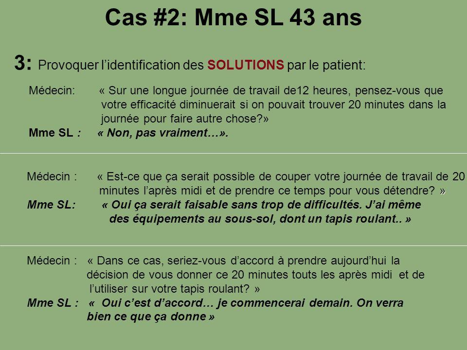 Cas #2: Mme SL 43 ans 3: Provoquer l'identification des SOLUTIONS par le patient: