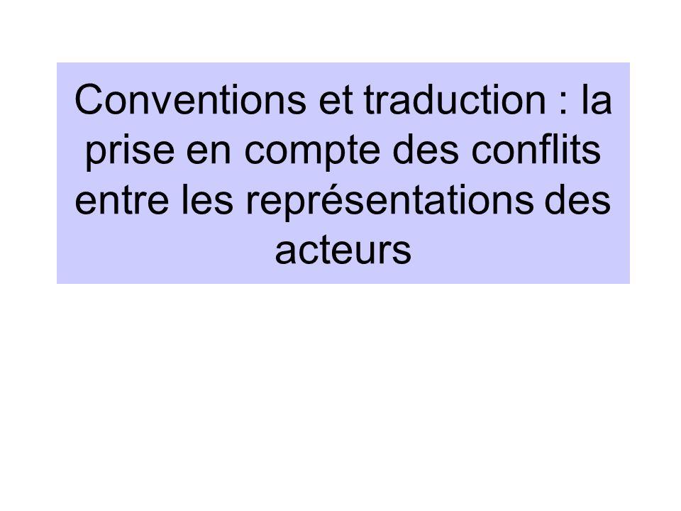 Conventions et traduction : la prise en compte des conflits entre les représentations des acteurs