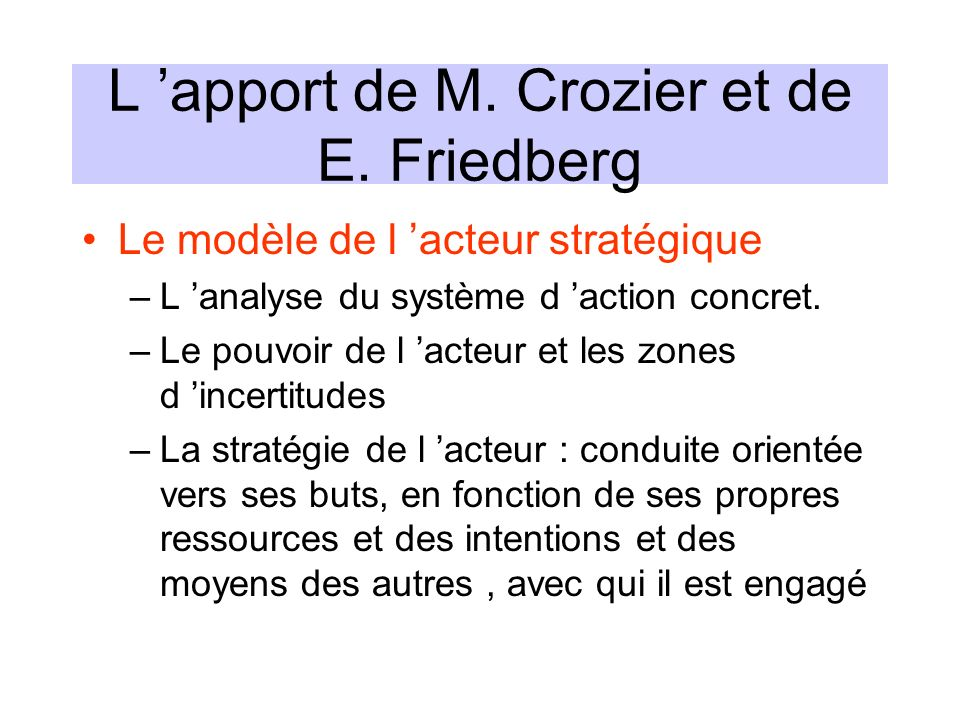 L 'apport de M. Crozier et de E. Friedberg