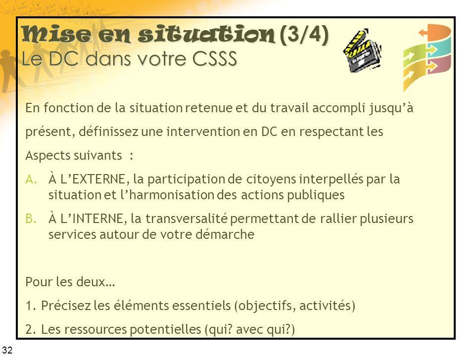 Mise en situation (3/4) Le DC dans votre CSSS