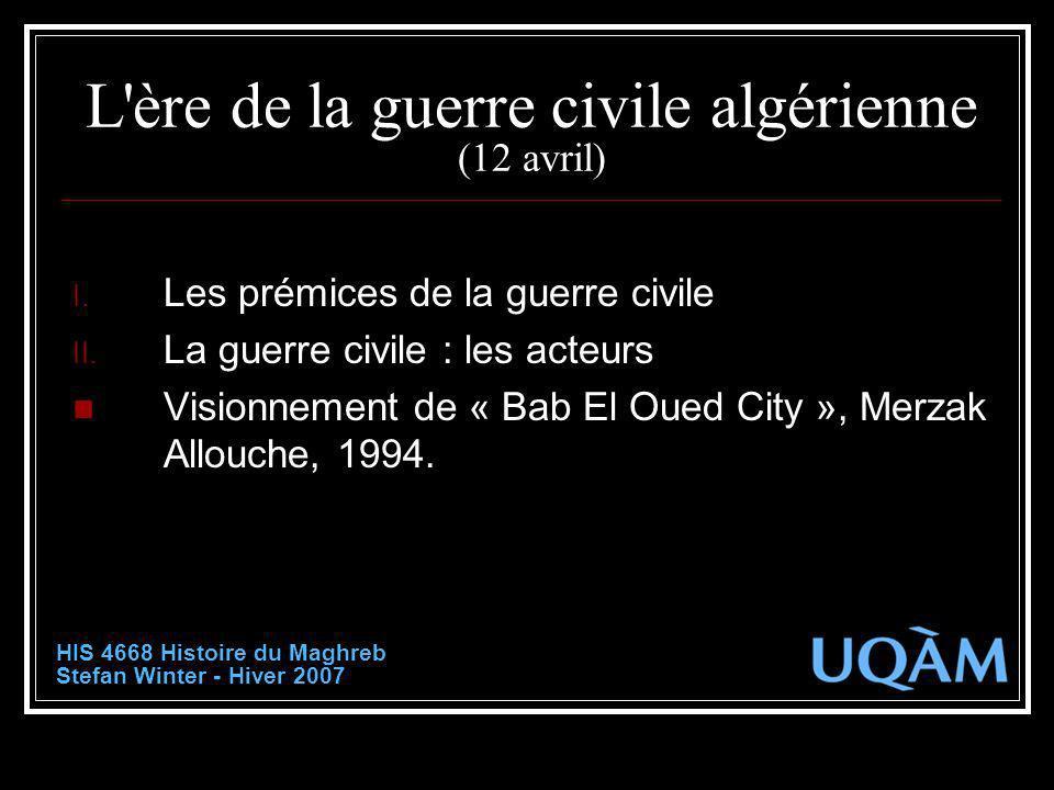 L ère de la guerre civile algérienne (12 avril)