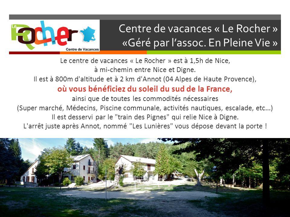 Centre de vacances « Le Rocher » «Géré par l'assoc. En Pleine Vie »