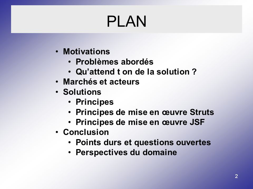 PLAN Motivations Problèmes abordés Qu'attend t on de la solution