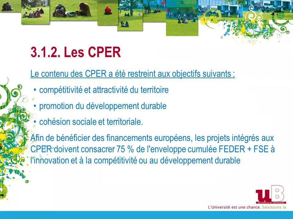 3.1.2. Les CPER Le contenu des CPER a été restreint aux objectifs suivants : compétitivité et attractivité du territoire.