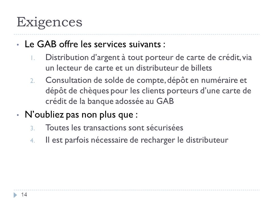 Exigences Le GAB offre les services suivants :