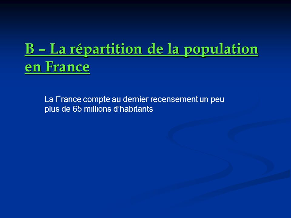 B – La répartition de la population en France