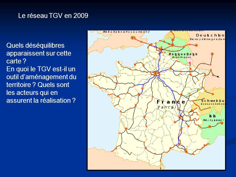 Le réseau TGV en 2009 Quels déséquilibres apparaissent sur cette carte