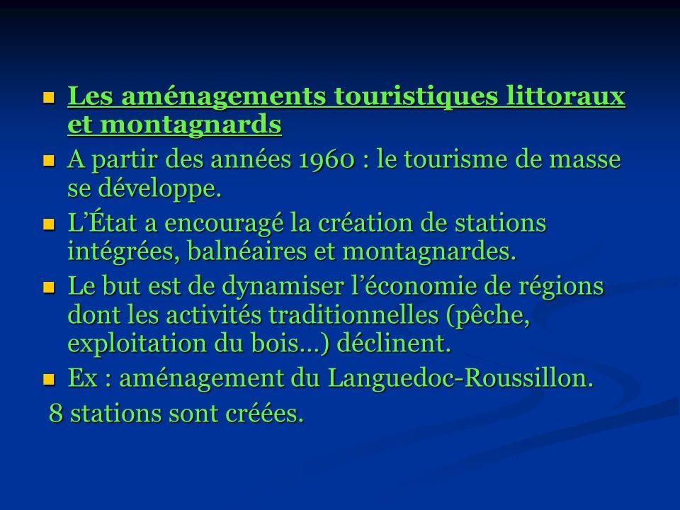 Les aménagements touristiques littoraux et montagnards