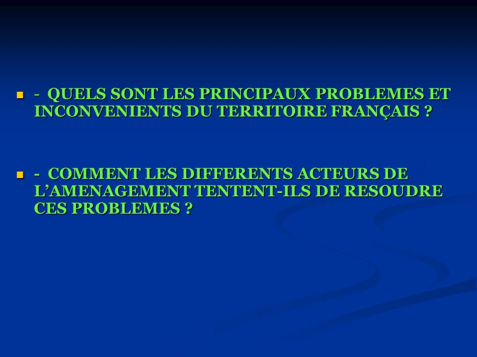 - QUELS SONT LES PRINCIPAUX PROBLEMES ET INCONVENIENTS DU TERRITOIRE FRANÇAIS