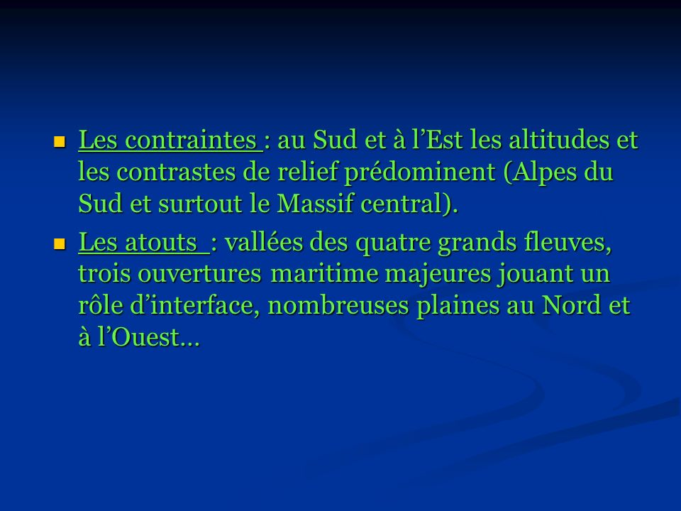 Les contraintes : au Sud et à l'Est les altitudes et les contrastes de relief prédominent (Alpes du Sud et surtout le Massif central).