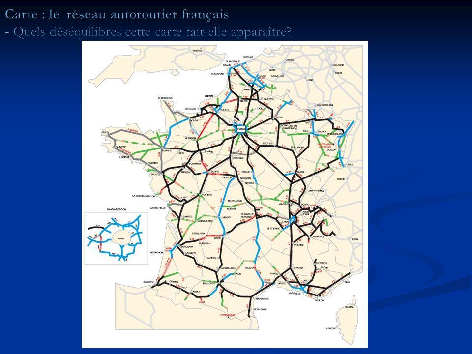 Carte : le réseau autoroutier français - Quels déséquilibres cette carte fait-elle apparaître