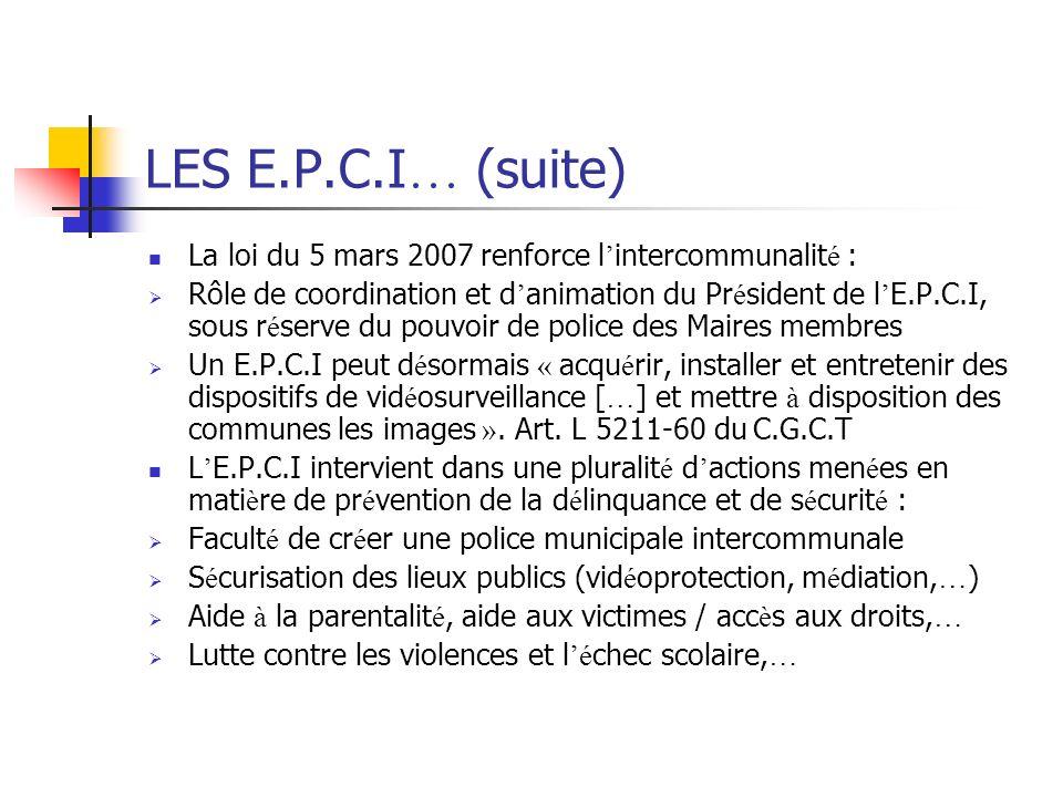 LES E.P.C.I… (suite) La loi du 5 mars 2007 renforce l'intercommunalité :