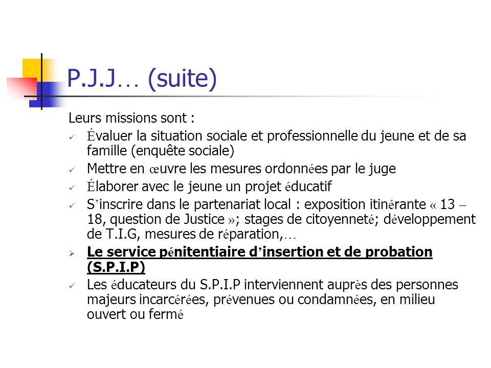 P.J.J… (suite) Leurs missions sont :
