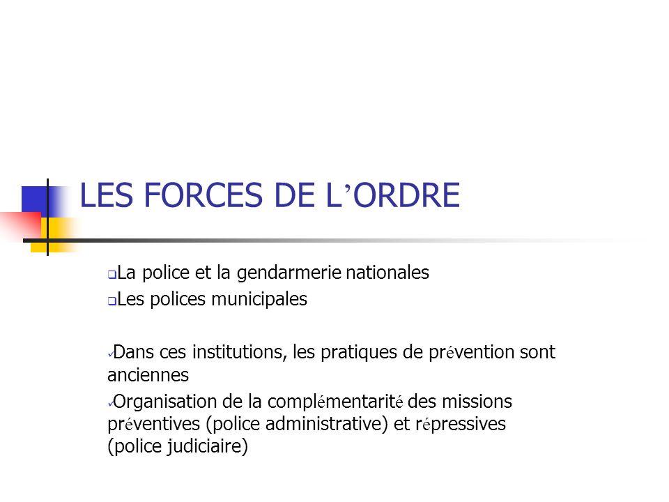 LES FORCES DE L'ORDRE La police et la gendarmerie nationales