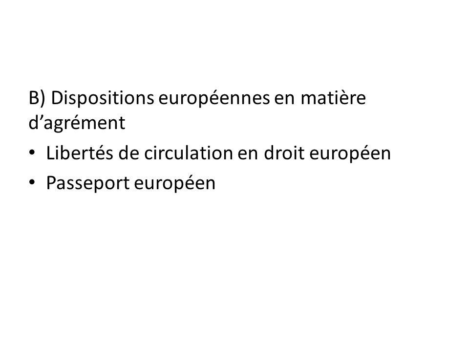 B) Dispositions européennes en matière d'agrément