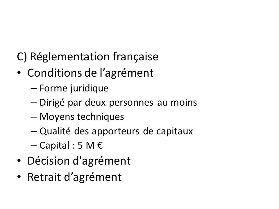 C) Réglementation française Conditions de l'agrément