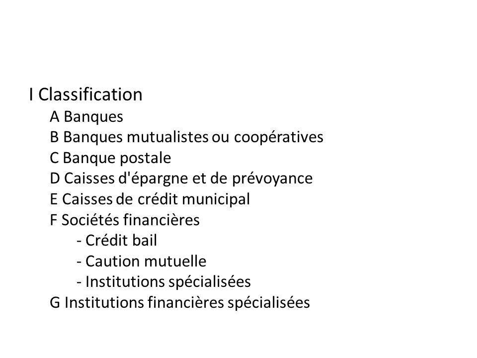 I Classification A Banques B Banques mutualistes ou coopératives