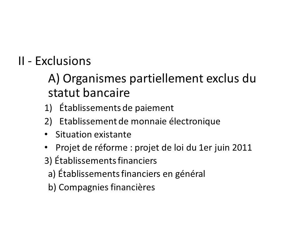 A) Organismes partiellement exclus du statut bancaire