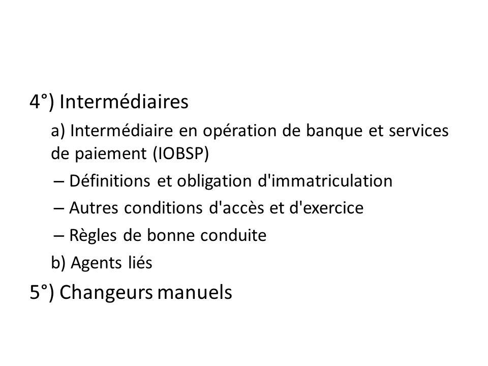 4°) Intermédiaires 5°) Changeurs manuels