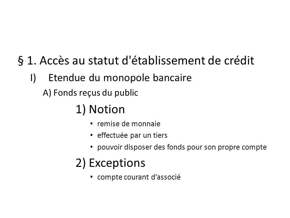 § 1. Accès au statut d établissement de crédit